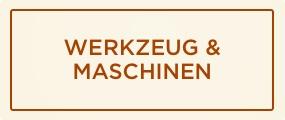 Werkzeug & Maschinen